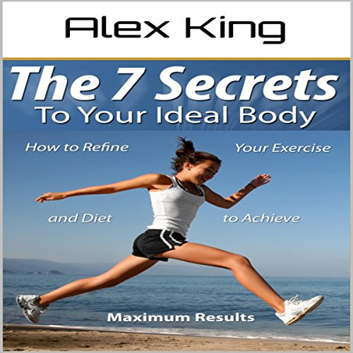 The 7 Secrets to Your Ideal Body audiobook cover art