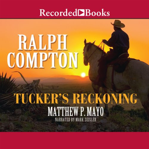 Tucker's Reckoning Audiobook By Ralph Compton,                                                                                        Matthew P. Mayo cover art