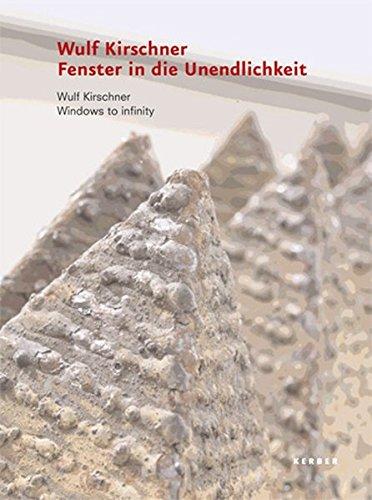 Wulf Kirschner: Fenster in die Unendlichkeit: Windows into Infinity