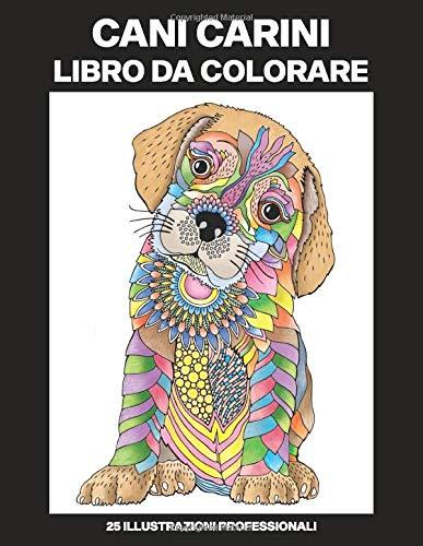 Cani Carini Libro da Colorare: Libro da Colorare per Ragazze 8-12 Anni con Incredibili Cani Disegni, 25 Illustrazioni Professionali