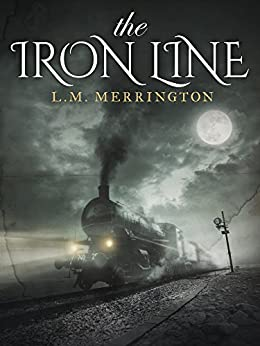The Iron Line by [L.M. Merrington]