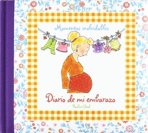 Diario de mi embarazo (Momentos Inolvidables)