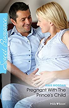Pregnant With The Prince's Child (The Lost Princes of Ambria Book 5) by [Raye Morgan]