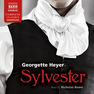 Sylvester     Or, the Wicked Uncle              By:                                                                                                                                 Georgette Heyer                               Narrated by:                                                                                                                                 Nicholas Rowe                      Length: 10 hrs and 59 mins     238 ratings     Overall 4.6