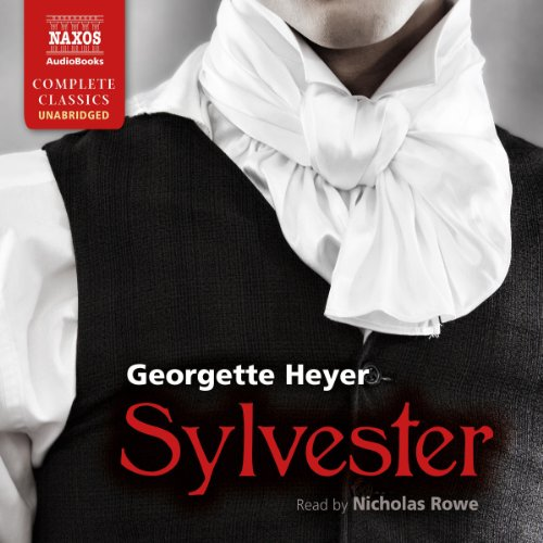 Sylvester     Or, the Wicked Uncle              By:                                                                                                                                 Georgette Heyer                               Narrated by:                                                                                                                                 Nicholas Rowe                      Length: 10 hrs and 59 mins     237 ratings     Overall 4.6