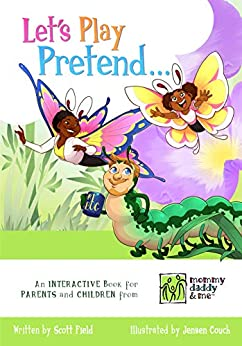 [Scott Field, Jensen Couch]のLet's Play Pretend...: An Interactive Book for Parents and Children (English Edition)