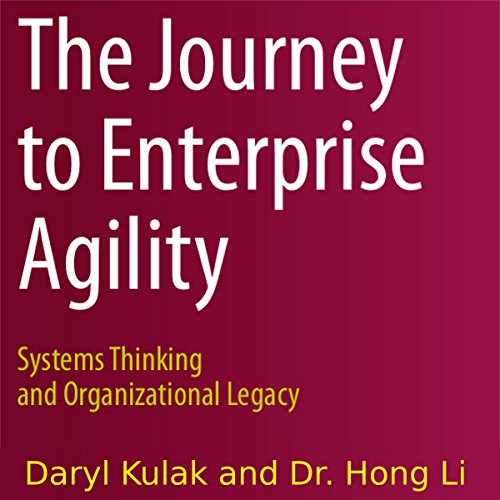 The Journey to Enterprise Agility Audiobook By Daryl Kulak, Hong Li cover art