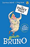My Freaky Family 7: Brave Bruno (Seriously Scary)