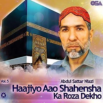 Haajiyo Aao Shahensha Ka Roza Dekho, Vol. 5