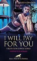 I will pay for you - Eigentum eines Stars   Erotischer Roman: Attraktiv, verfuehrerisch, bestimmend ...