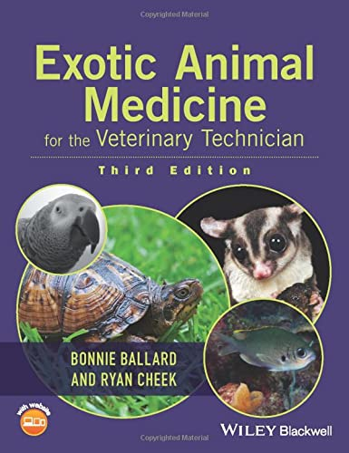 Compare Textbook Prices for Exotic Animal Medicine for the Veterinary Technician 3 Edition ISBN 9781118914281 by Ballard, Bonnie,Cheek, Ryan
