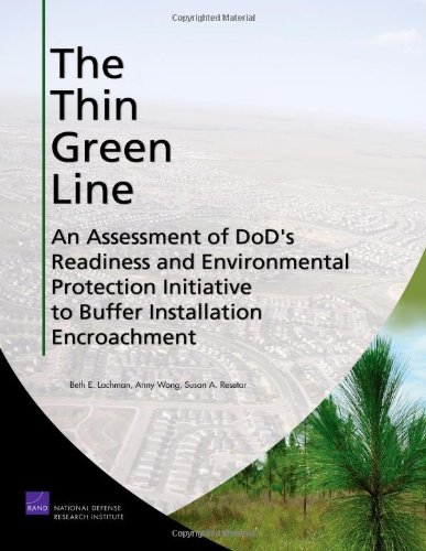 The Thin Green Line: An Assessment of DoD's Readiness and Environmental Protection Initiative to Buf
