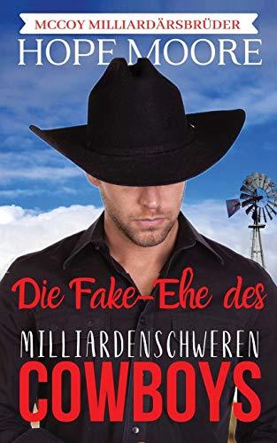 Die Fake-Ehe des milliardenschweren Cowboys (McCoy Milliardärsbrüder, Band 1)