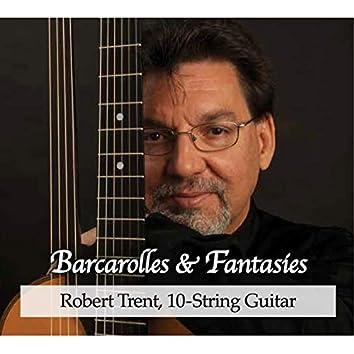 Barcarolles and Fantasies