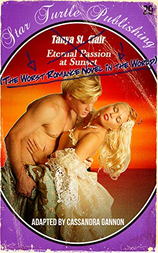 The Worst Romance Novel in the World: Eternal Passion at Sunset (English Edition)