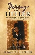 Defying Hitler: A Memoir by Sebastian Haffner (1-May-2003) Paperback