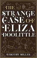 The Strange Case of Eliza Doolittle
