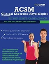 ACSM Clinical Exercise Physiologist Study Guide: Test Prep Secrets for the ACSM RCEP