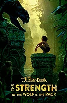The Jungle Book: The Strength of the Wolf is the Pack by [Disney Book Group]