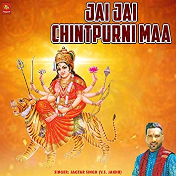 Jai Jai Chintpurni Maa