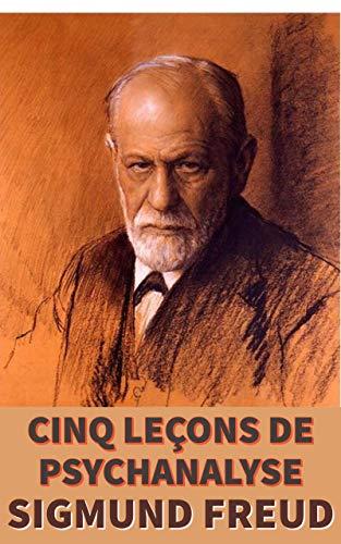CINQ LEÇONS DE PSYCHANALYSE (annotés) (French Edition)