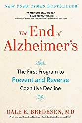 """The End of Alzheimer's: The First Program to Prevent and Reverse Cognitive Decline"" by Dale Bredesen"