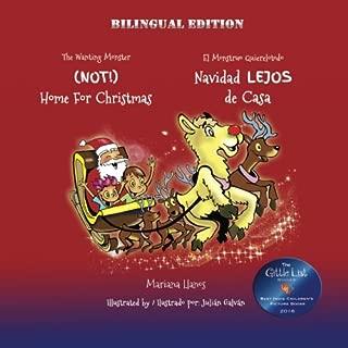 Not Home For Christmas/Navidad Lejos de Casa: Bilingual Edition (The Wanting Monster/El Monstruo Quierelotodo) (Volume 2) (Spanish Edition)