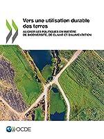 Vers Une Utilisation Durable Des Terres Aligner Les Politiques En Matière De Biodiversité, De Climat Et D'alimentation