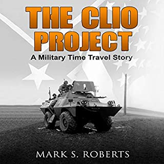 The Clio Project: A Military Time Travel Story                   By:                                                                                                                                 Mark Roberts                               Narrated by:                                                                                                                                 Benjamin Bernier                      Length: 7 hrs and 36 mins     Not rated yet     Overall 0.0