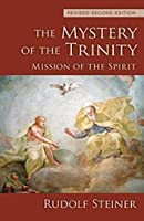 The Mystery of the Trinity: Mission of the Spirit