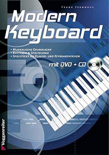 Modern Keyboard. Mit CD und DVD-Video: Musikalische Grundlagen, Rhythmik & Spieltechnik, Spielstücke als Klavier- und Keyboardversion