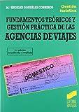 Fundamentos teóricos y gestión práctica de las Agencias de Viajes (2.ª edición) (Gestión turística nº 3)