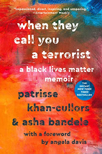 When They Call You a Terrorist: A Black Lives Matter Memoir by [Patrisse Khan-Cullors, asha bandele, Angela Davis]