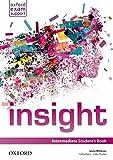 Insight. Intermediate. Student s book. Per le Scuole superiori. Con espansione online
