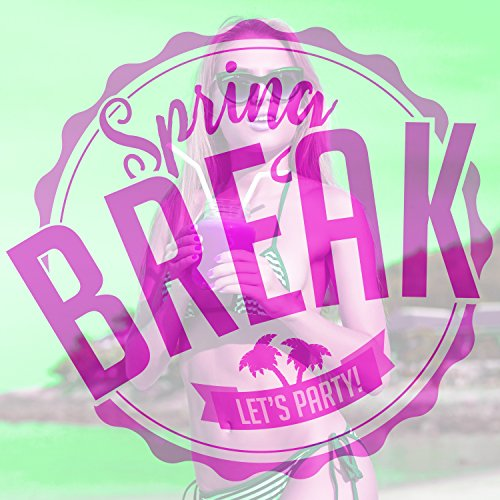 Spring Break: Let\'s Party