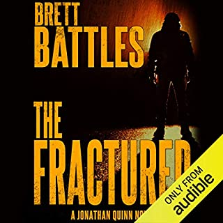 The Fractured     Jonathan Quinn, Book 12              Written by:                                                                                                                                 Brett Battles                               Narrated by:                                                                                                                                 Scott Brick                      Length: 10 hrs and 37 mins     4 ratings     Overall 4.8