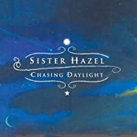 Chasing Daylight by Sister Hazel (2003-02-04)