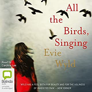All the Birds, Singing                   By:                                                                                                                                 Evie Wyld                               Narrated by:                                                                                                                                 Caroline Lee                      Length: 8 hrs and 35 mins     53 ratings     Overall 3.6