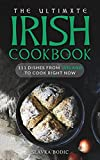 The Ultimate Irish Cookbook: 111 Dishes From Ireland To Cook Right Now (World Cuisines Book 26)