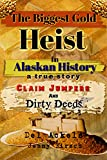 The Biggest Gold Heist In Alaskan History: Claim Jumpers and Dirty Deeds (English Edition)