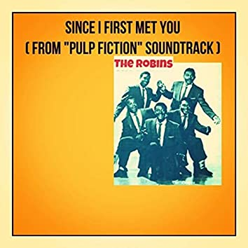 """Since I First Met You (From """"Pulp Fiction"""" Soundtrack)"""