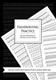 Handwriting Practice Blank Workbook for Adults and Teens: Blank Lined Notebook For Cursive Writing: Blank Lined Notebook Journal For Penmanship Practice for Adults and Teens