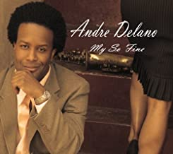 Best andre delano my so fine Reviews