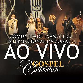Comunidade Evangélica Internacional da Zona Sul  - Gospel Collection Ao Vivo