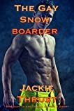 The Gay Snow Boarder : Straight To Gay Sports Romance Short (English Edition)