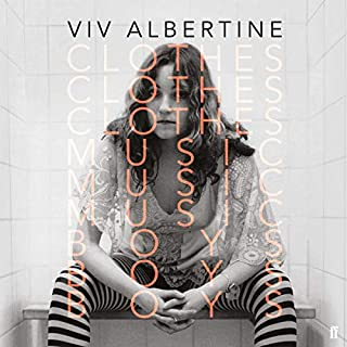 Clothes, Clothes, Clothes. Music, Music, Music. Boys, Boys, Boys.                   By:                                                                                                                                 Viv Albertine                               Narrated by:                                                                                                                                 Jasmine Blackborow                      Length: 13 hrs and 29 mins     39 ratings     Overall 4.6