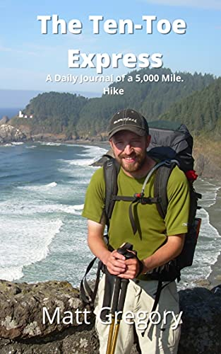 The Ten-Toe Express: A Daily Journal of a 5,000 Mile Hike (English Edition)