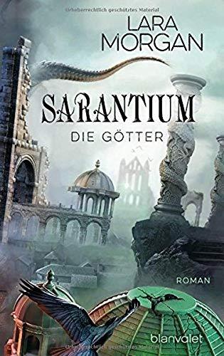 Sarantium - Die Götter: Roman (Die Sarantium-Reihe, Band 3)