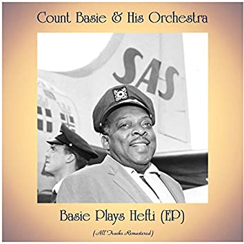Basie Plays Hefti (EP) [Remastered 2020]