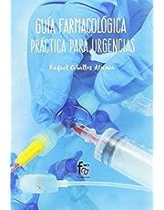 Guía Farmacológica Práctica para Urgencias (URGENCIAS / EMERGENCIAS)